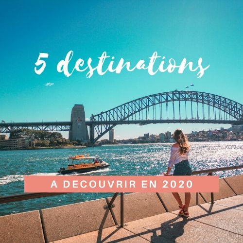 5 destinations decouvrir en 2020