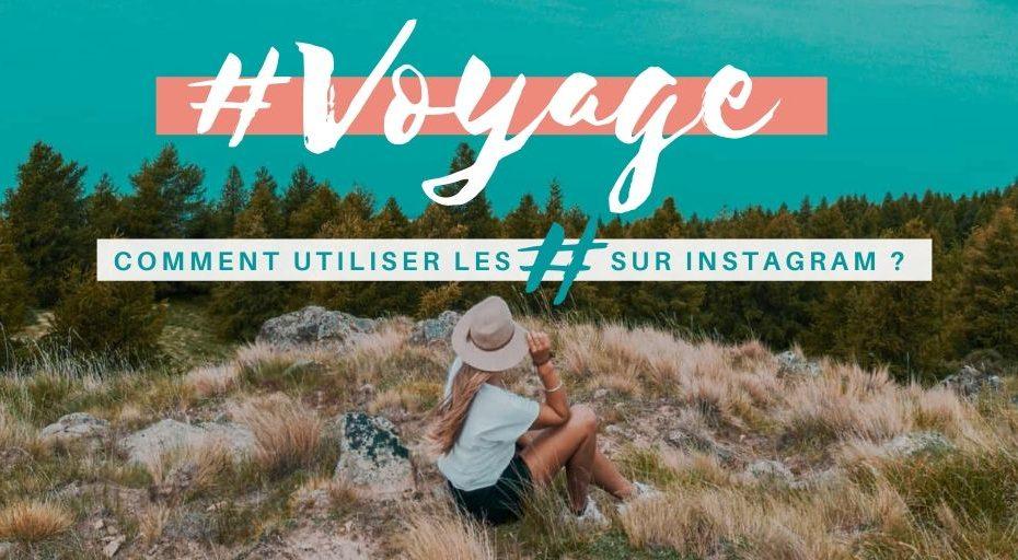 Les hashtags voyage à utiliser sur Instagram