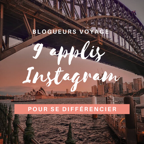 Blogueurs voyage 9 applications indispensables